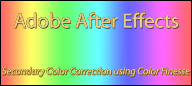 Adobe After Effects - Secondary Color Correction using Color Finesse