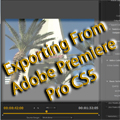 Premiere Pro / Encore - Adobe Premiere Pro - New Exporting Features in CS5