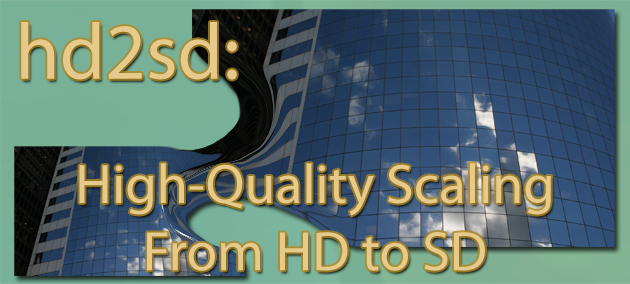 hd2sd - High Quality Scaling From HD to SD